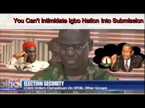 IPOB Clampdown: You Can't Intimidate Igbo Nation Into Submission.
