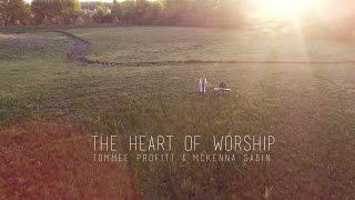 The Heart of Worship - Matt Redman // Worship Cover by Tommee Profitt & McKenna Sabin