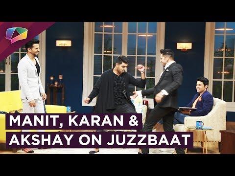 Manit Joura, Karan Vohra And Akshay Mhatre On Juzz