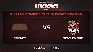 Friends vs Team Empire, Game 1, SL i-League StarSeries Season 3, EU