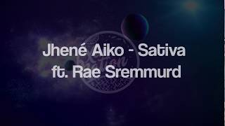 Download Lagu Jhené Aiko - Sativa ft. Rae Sremmurds) ᴴᴰ🎵 Mp3