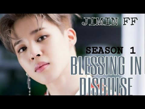 JIMIN FF •BLESSING IN DISGUISE EP1• Season 1
