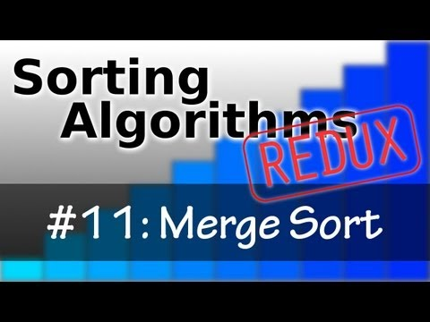 Sorting Algorithms Redux 11: Mergesort