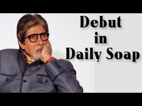 Amitabh Bachchan DEBUTS in a daily soap