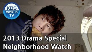 Video Neighborhood Watch | 불침번을 서라 (Drama Special / 2013.08.23) MP3, 3GP, MP4, WEBM, AVI, FLV Maret 2018