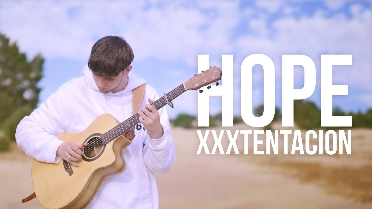 XXXTENTACION – Hope – Fingerstyle Guitar Cover