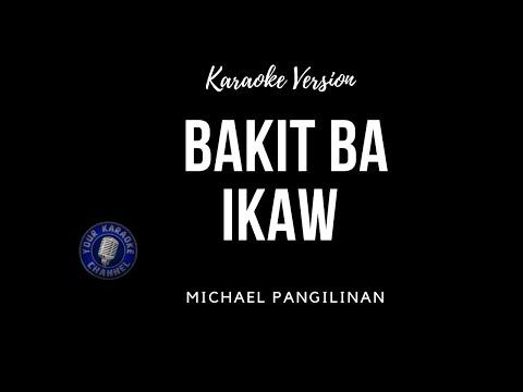 Bakit Ba Ikaw? (Karaoke) - Michael Pangilinan