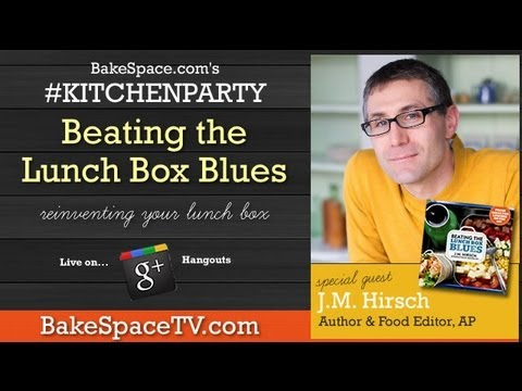 Beating the Lunch Box Blues with J.M. Hirsch (Food Editor The Associated Press) on #KitchenParty