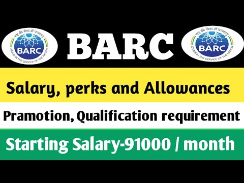 BARC | Salary , perks and Allowances | After 7th CPC | All about BARC |