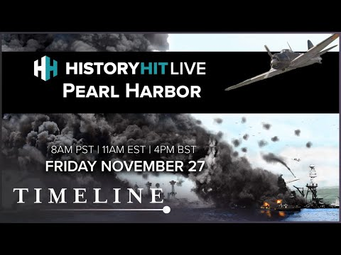 The Attack on Pearl Harbor with Steve Twomey  | History Hit LIVE on Timeline
