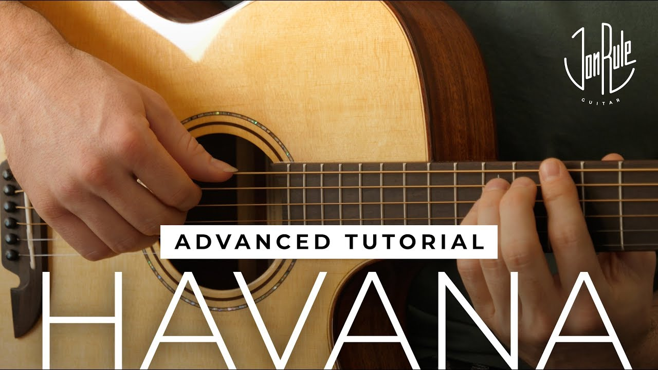How to Play Havana – Camila Cabello – Advanced Fingerstyle Guitar Tutorial