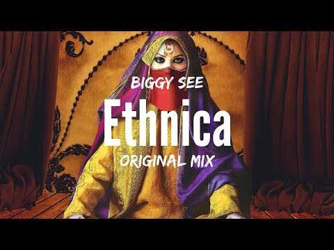 Biggy See - Ethnica (Original Mix)