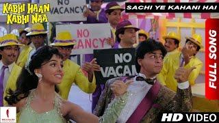 Sachi Yeh Kahani Hai | Full Song | Kabhi Haan Kabhi Naa | Shah Rukh Khan , Suchitra Krishnamurthy