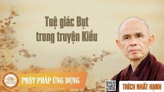 Tuệ Giác Bụt Trong Truyện Kiều - Thiền Sư Thích Nhất Hạnh