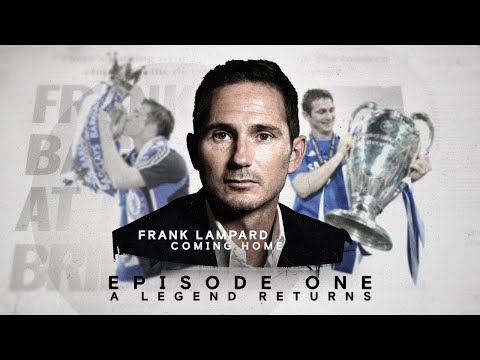 Ep 1: A Legend Returns | Frank Lampard: Coming Home