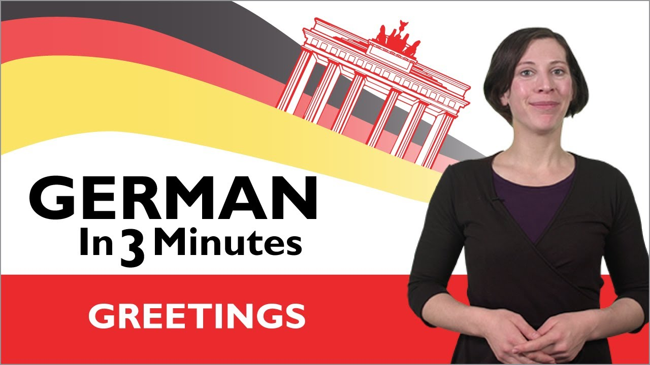 Learn German – German in Three Minutes  – Greetings in German
