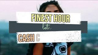 Cash Cash- Finest Hour Ft. Abir (LETRA)