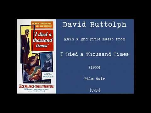 David Buttolph: I Died a Thousand Times (1955)