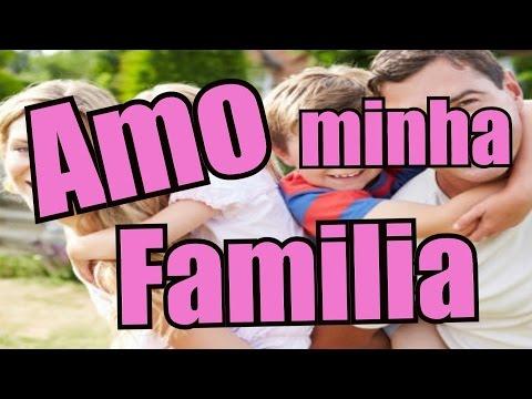 Frases lindas - Belas Frases -  IMPORTÂNCIA DA FAMILIA  AMO MINHA FAMILIA