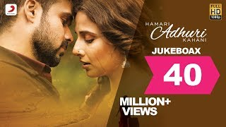 Video Hamari Adhuri Kahani - Jukebox | Full Songs | Arijit | Jeet Gannguli | Papon | Mithoon MP3, 3GP, MP4, WEBM, AVI, FLV Juli 2018
