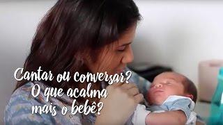 Cantar ou conversar? O que acalma mais o bebê?