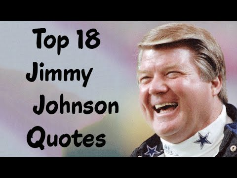Top 18 Jimmy Johnson Quotes - The  American Football Broadcaster & Former Player, Coach, & Executive