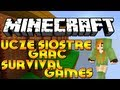 Uczę Siostrę Grać w Minecrafta! - Parkour i Survival Games!