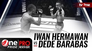 [Full HD] Iwan Hermawan vs Dede Barabas One Pride MMA #13