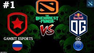 ОНИ ВСТРЕТИЛИСЬ ВНОВЬ! | Gambit vs OG #1 (BO3) | The Bucharest Minor