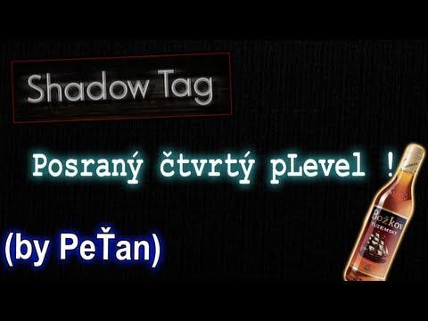 """SHADOW TAG - """"Posraný čtvrtý pLevel"""" (by PeŤan) :DDD"""