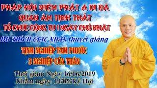 ĐĐ Thích Giác Nhàn Thuyết Giảng Tịnh Nghiệp Tam Phước ngày 16/06/2019
