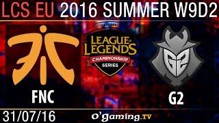 Fnatic vs G2 Esports - LCS EU Summer Split 2016 - W9D2