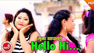 Hello Hi - Muna Thapa & Amrit Bharati | Ft.Rina Thapa & R N Gautam