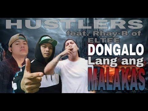 DONGALO LANG ANG MALAKAS - HUSTLERS Ft. Rhay-B of ELTEE