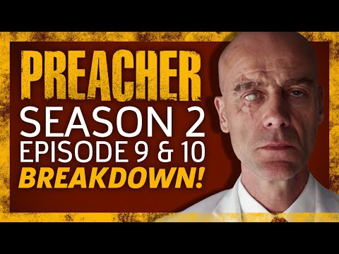 Preacher Season 2 Episode 9 & 10 Recap!