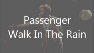 Passenger - Walk In The Rain (lyrics on screen)