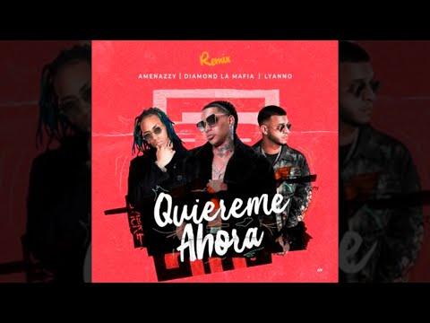 Quiéreme ahora (Remix) - Amenazzy Ft Diamond La Mafia y Lyanno