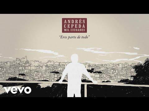 Letra Eres parte de todo Andrés Cepeda