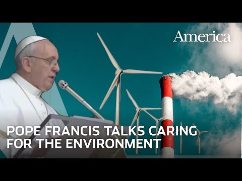 Top 10 Things You Need to Know about Pope Francis' Laudato Si'