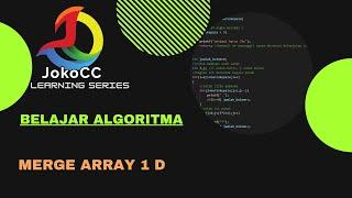 video praktek mata kuliah bahasa pemrograman dasar pertemuan 13.Tema :program melakukan merge pada array 1 dimensi dengan bahasa Cthanks to : 1.M. Sjukani: untuk ilmunya2.Painem, Solichin untuk diktatnya3.Agnes A : untuk motivasinya.