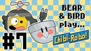 Bear and Bird play Chibi-Robo! #7 - The Ol' Ball and Chain