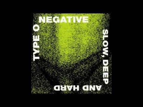 slow deep and hard type o negative