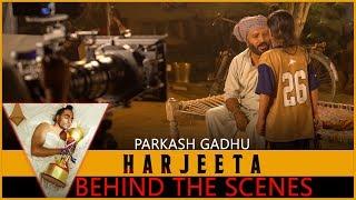 Video HARJEETA   Behind the Scenes   Parkash gadhu MP3, 3GP, MP4, WEBM, AVI, FLV September 2018