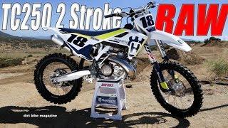 8. 2017 Husqvarna TC250 2 Stroke RAW - Dirt Bike Magazine