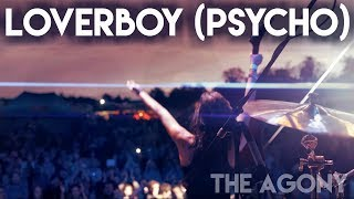 The Agony - Loverboy Psycho [OFFICIAL]