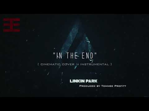 In The End (Instrumental) Linkin Park Epic Cover - Tommee Profitt