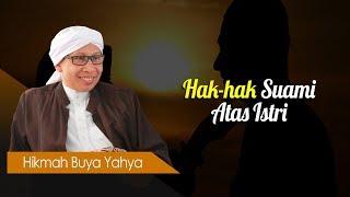 Video Hak-hak Suami Atas Istri - Hikmah Buya Yahya MP3, 3GP, MP4, WEBM, AVI, FLV November 2018