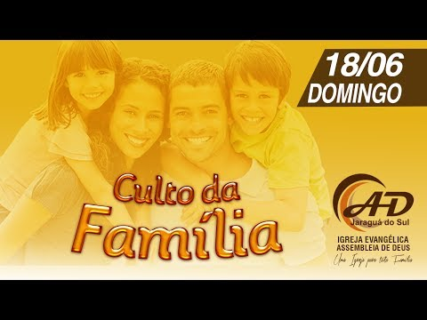 Culto da Família - 18/06/2017