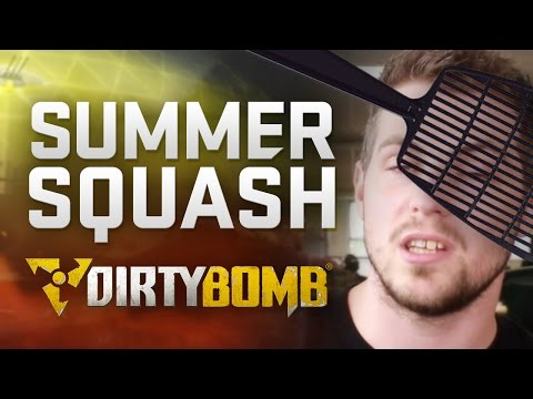 Dirty Bomb: The Summer Squash