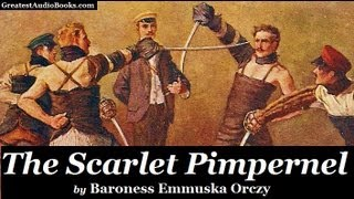 THE SCARLET PIMPERNEL by Baroness Emmuska Orczy - FULL AudioBook | Greatest Audio Books